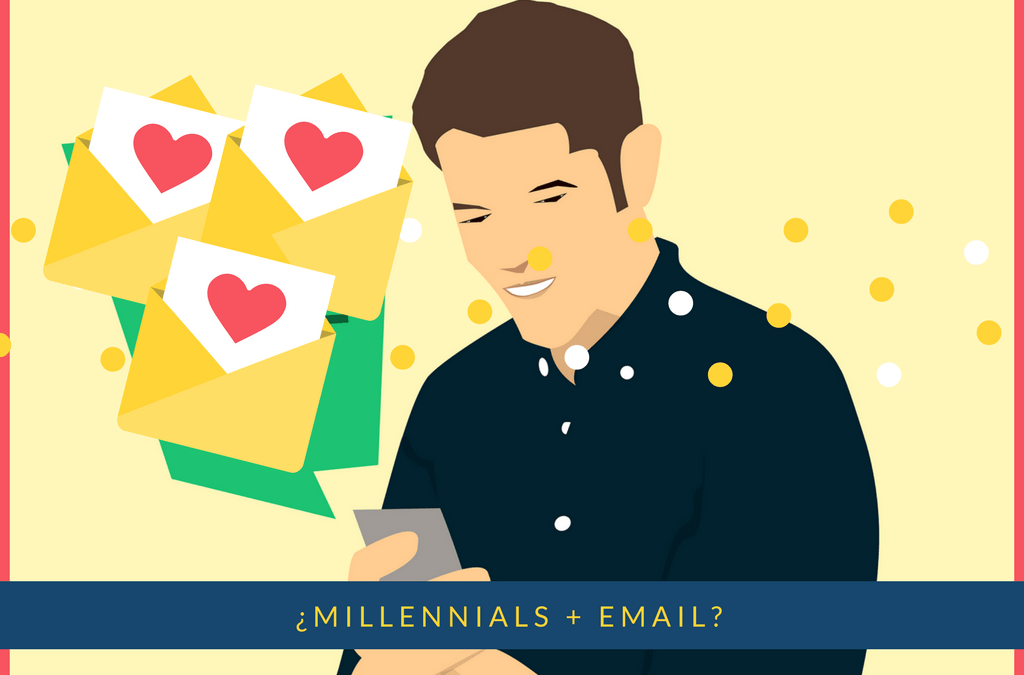 ¿Qué relación tiene el mailing (email marketing) con los millennial?